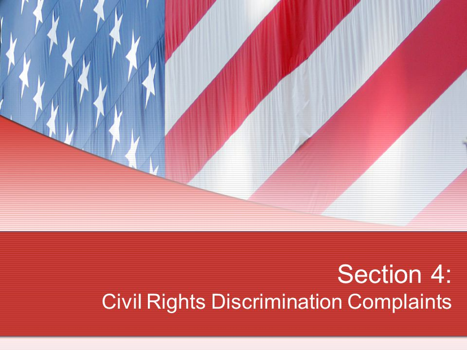Section 4: Civil Rights Discrimination Complaints
