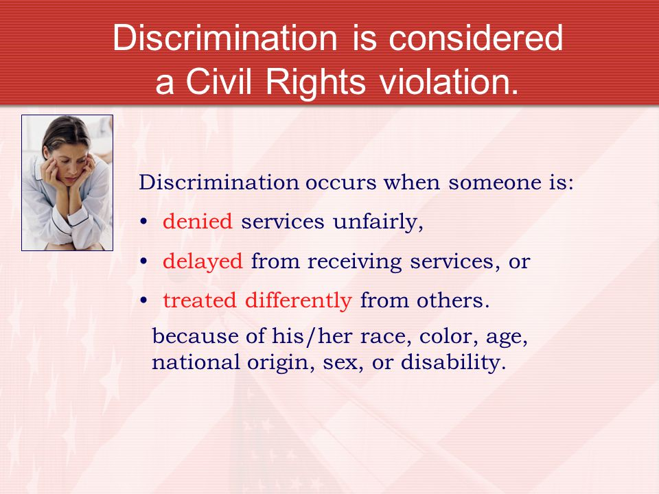 Discrimination is considered a Civil Rights violation.