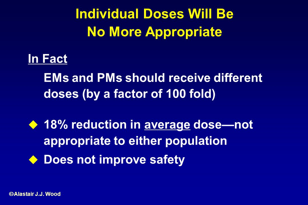 Individual Doses Will Be No More Appropriate