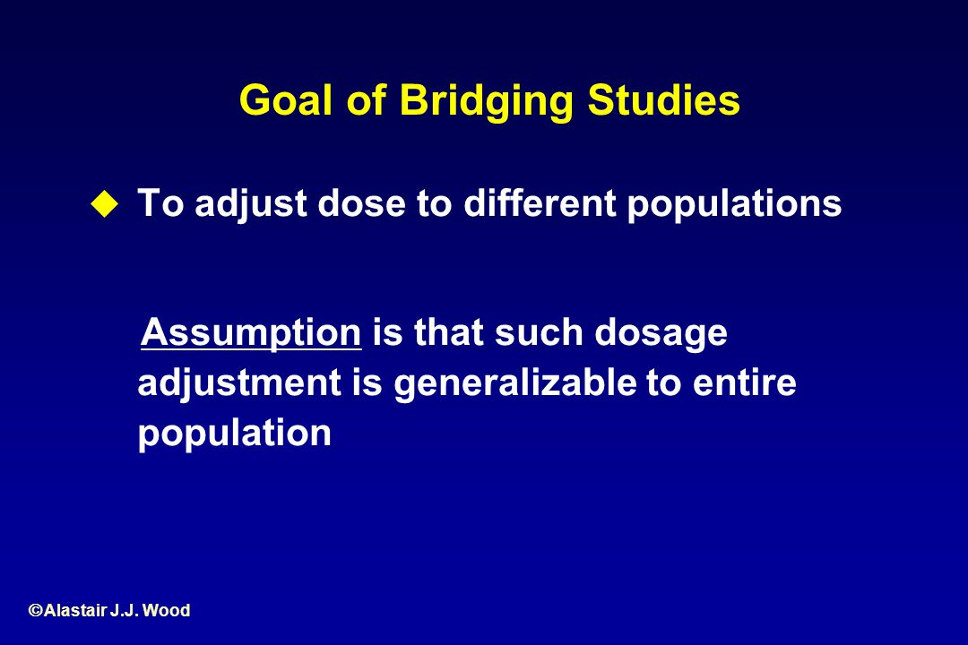 Goal of Bridging Studies