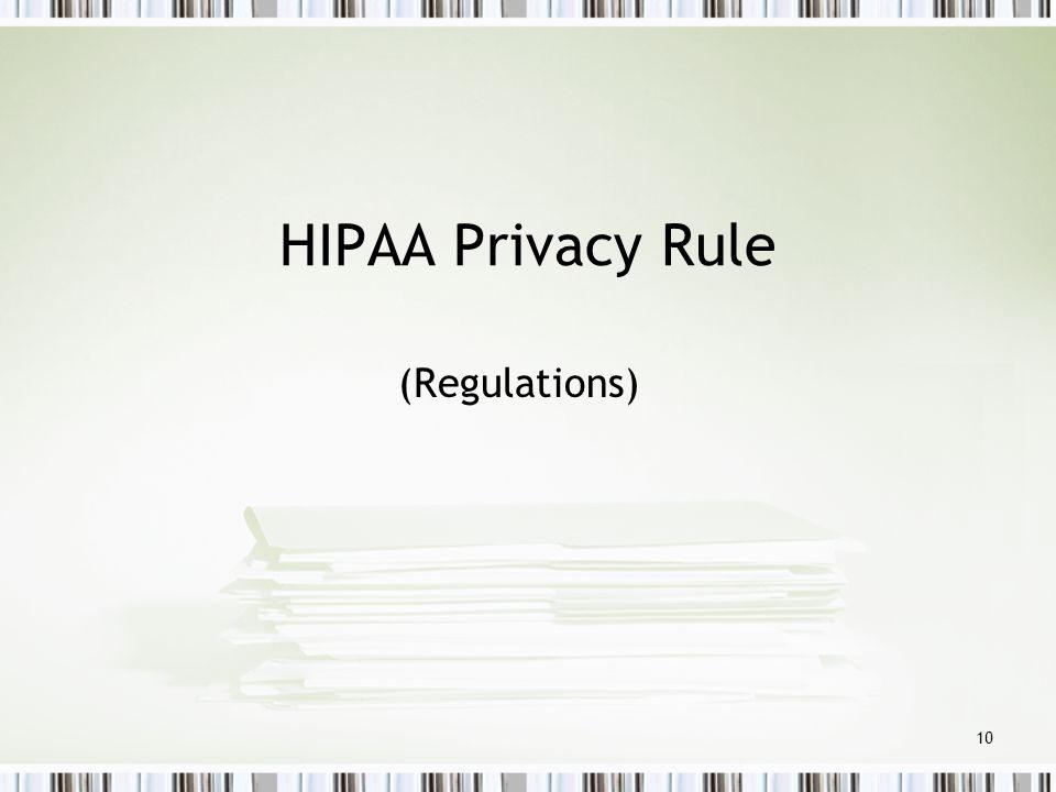 HIPAA Privacy Rule (Regulations)