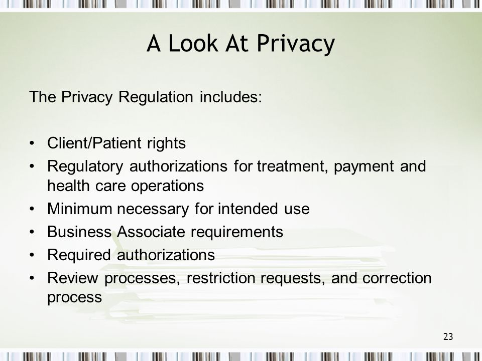 A Look At Privacy The Privacy Regulation includes: