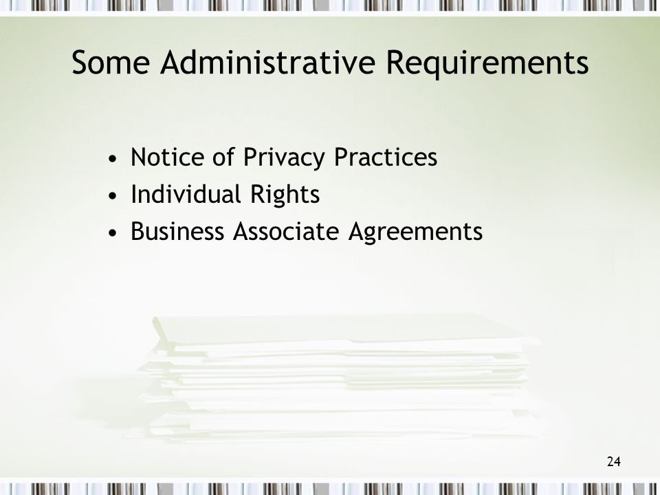 Some Administrative Requirements