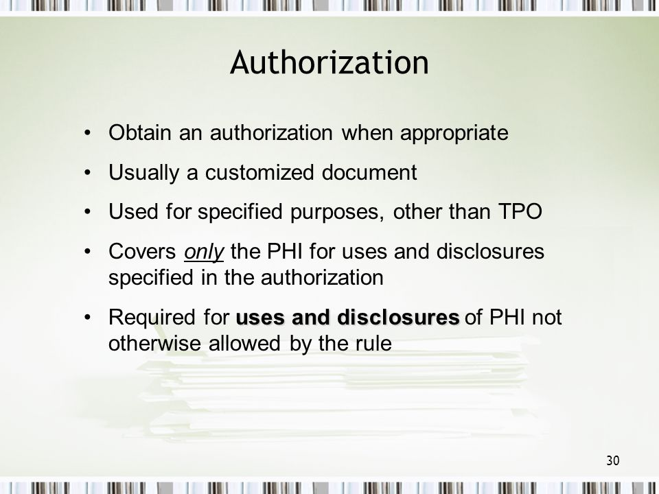 Authorization Obtain an authorization when appropriate