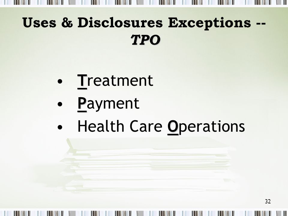 Uses & Disclosures Exceptions -- TPO