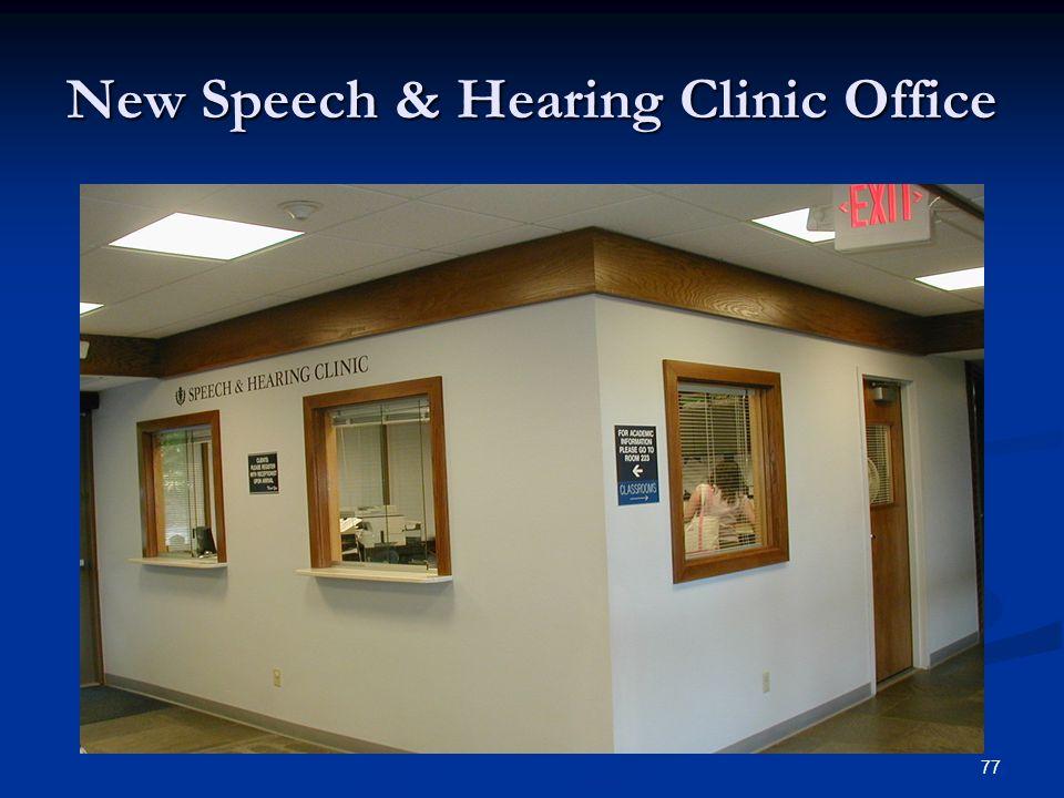 New Speech & Hearing Clinic Office