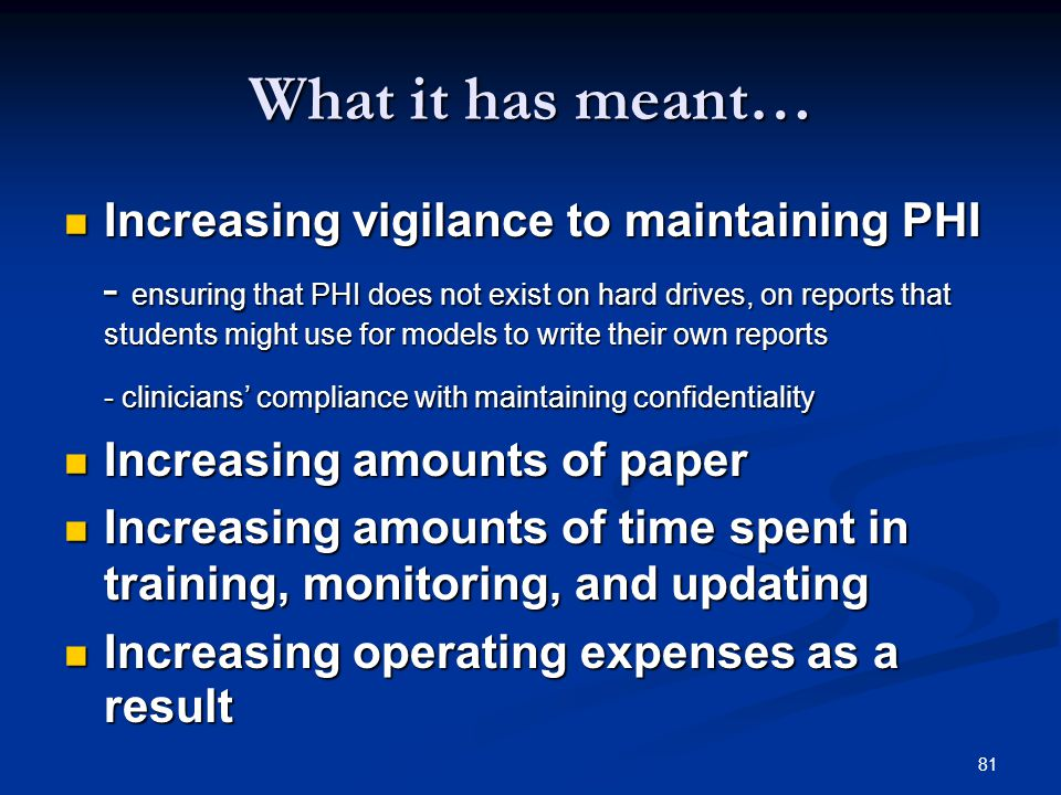 What it has meant… Increasing vigilance to maintaining PHI