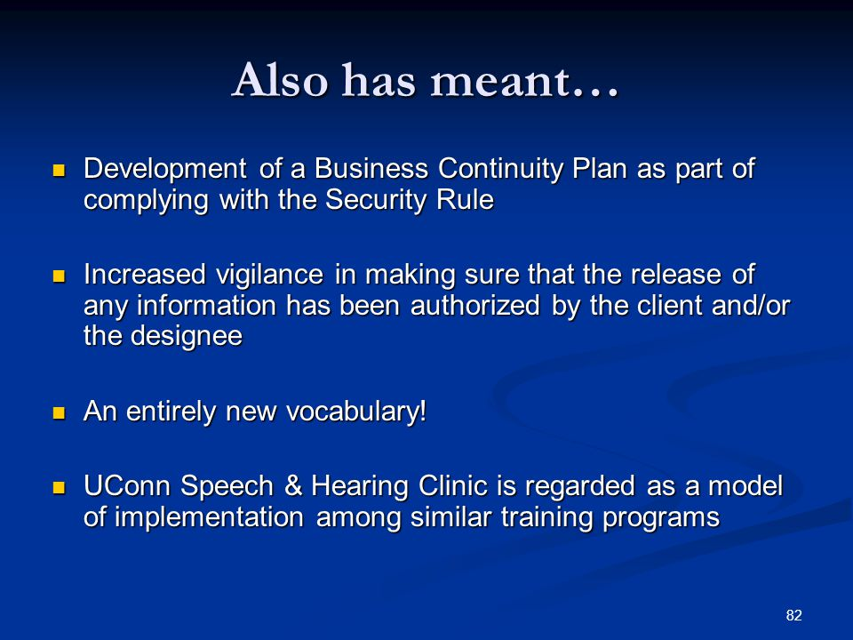 Also has meant… Development of a Business Continuity Plan as part of complying with the Security Rule.