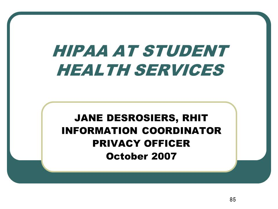 HIPAA AT STUDENT HEALTH SERVICES