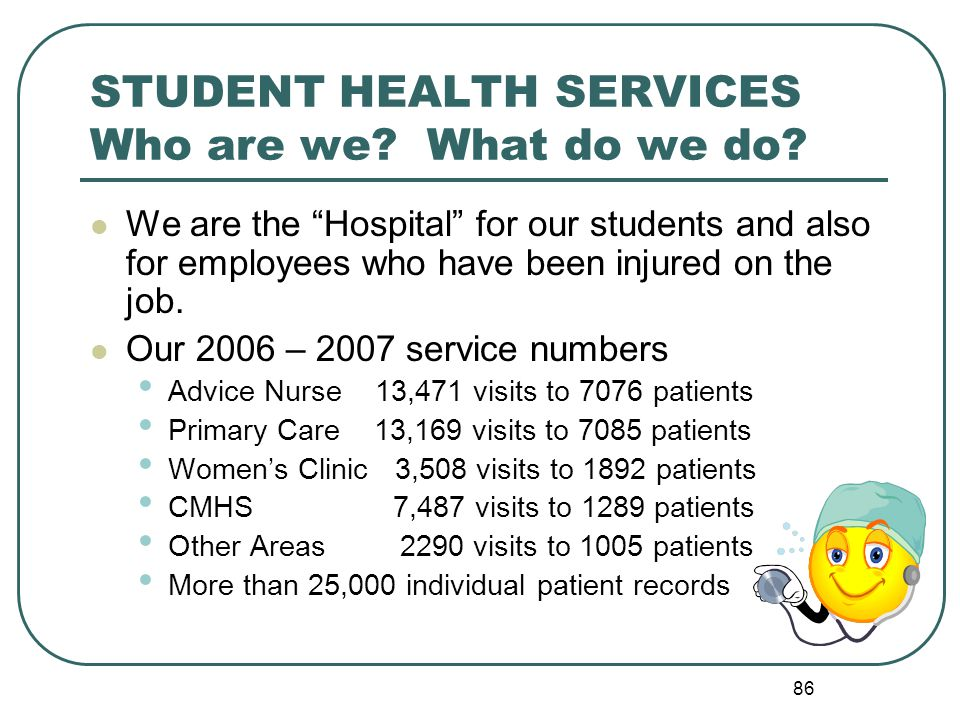 STUDENT HEALTH SERVICES Who are we What do we do