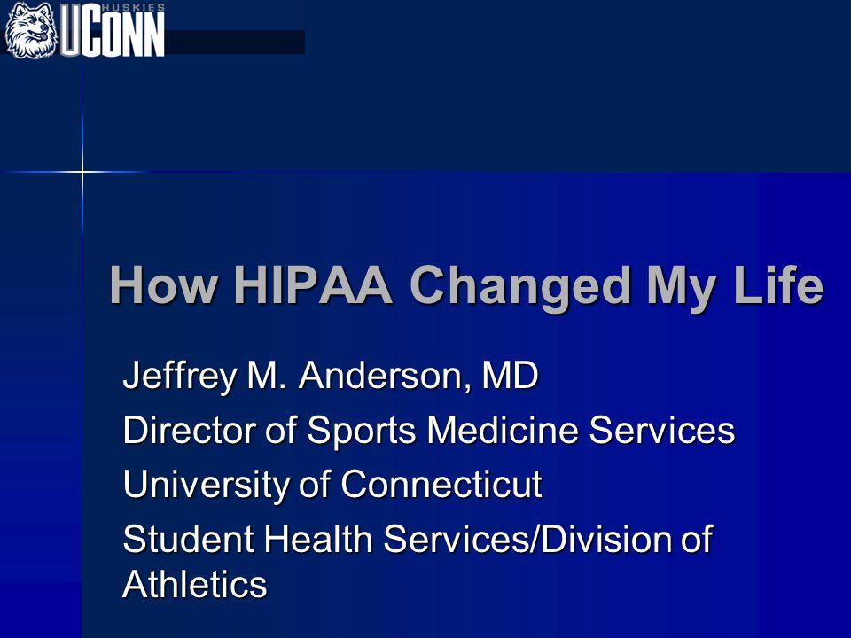 How HIPAA Changed My Life
