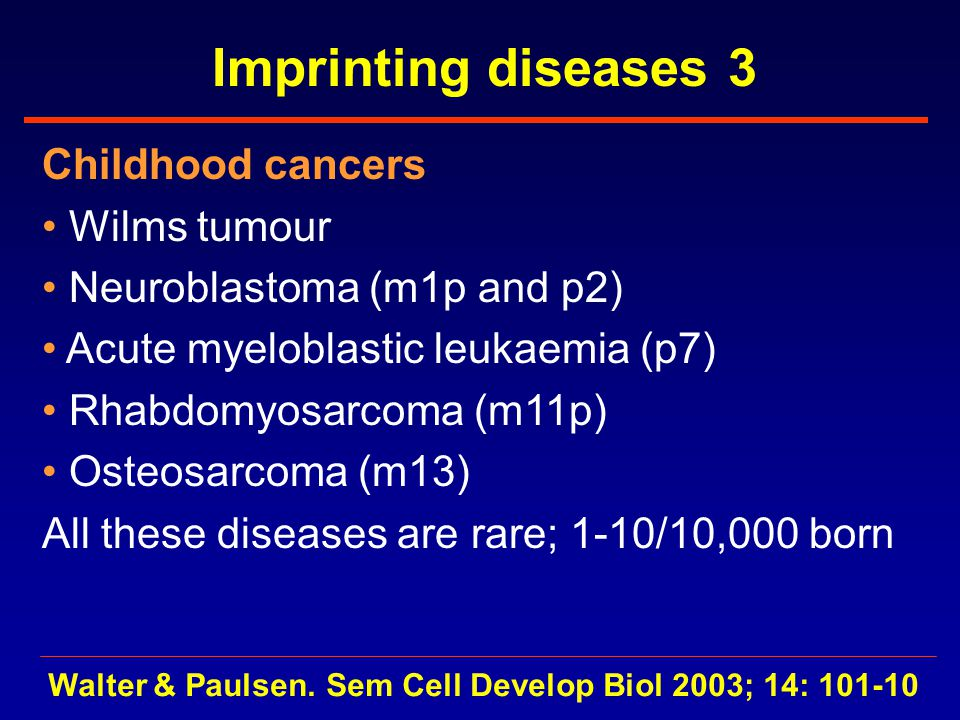 Imprinting diseases 3 Childhood cancers Wilms tumour