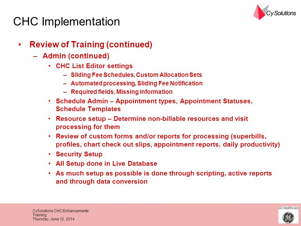 CHC Implementation Review of Training (continued) Admin (continued)