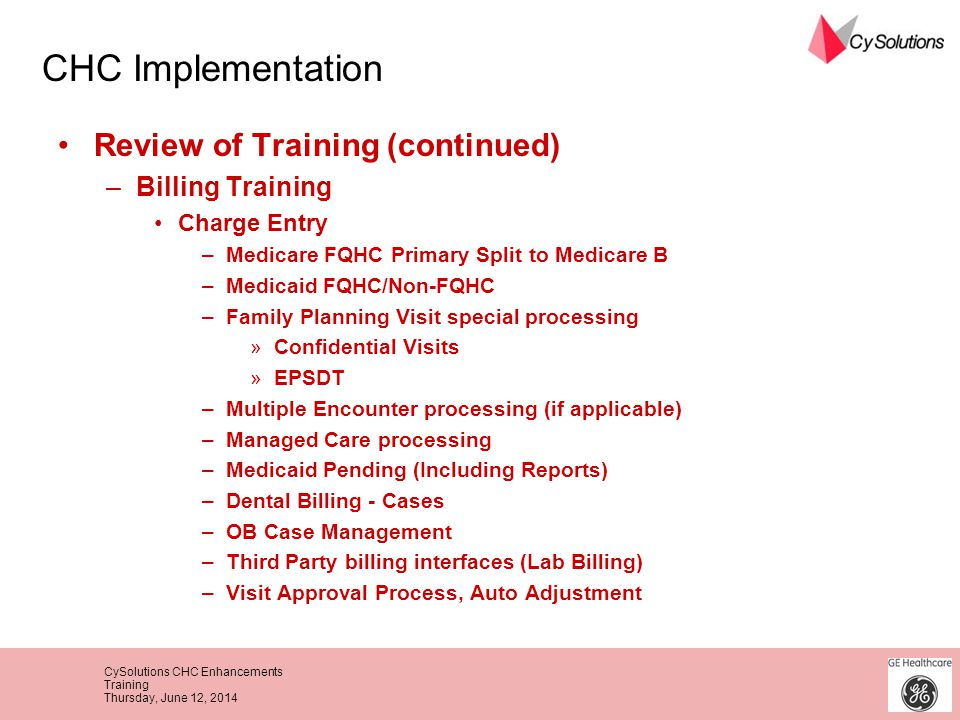 CHC Implementation Review of Training (continued) Billing Training