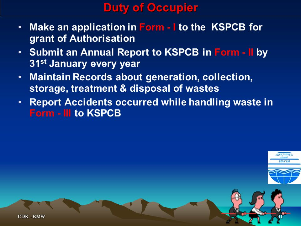 Duty of Occupier Make an application in Form - I to the KSPCB for grant of Authorisation.
