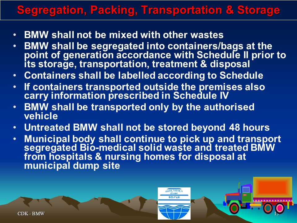 Segregation, Packing, Transportation & Storage