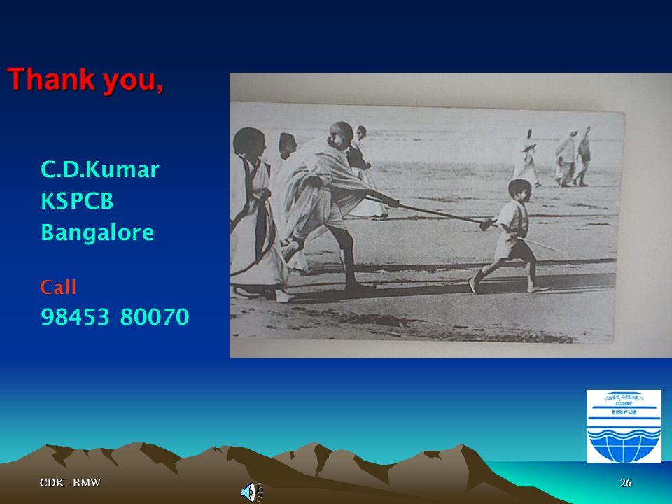 Thank you, C.D.Kumar KSPCB Bangalore Call 98453 80070 CDK - BMW