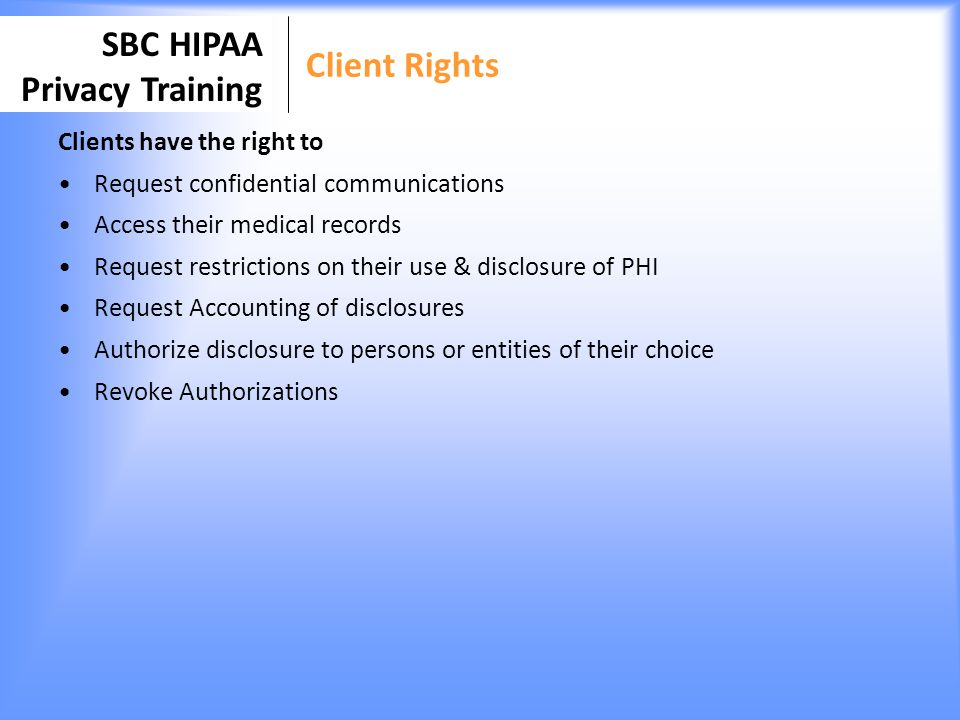 Client Rights Clients have the right to
