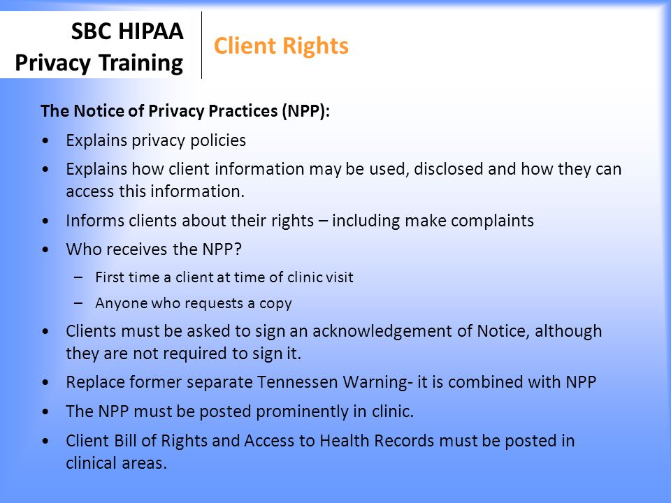 Client Rights The Notice of Privacy Practices (NPP):