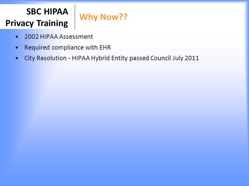 Why Now 2002 HIPAA Assessment Required compliance with EHR