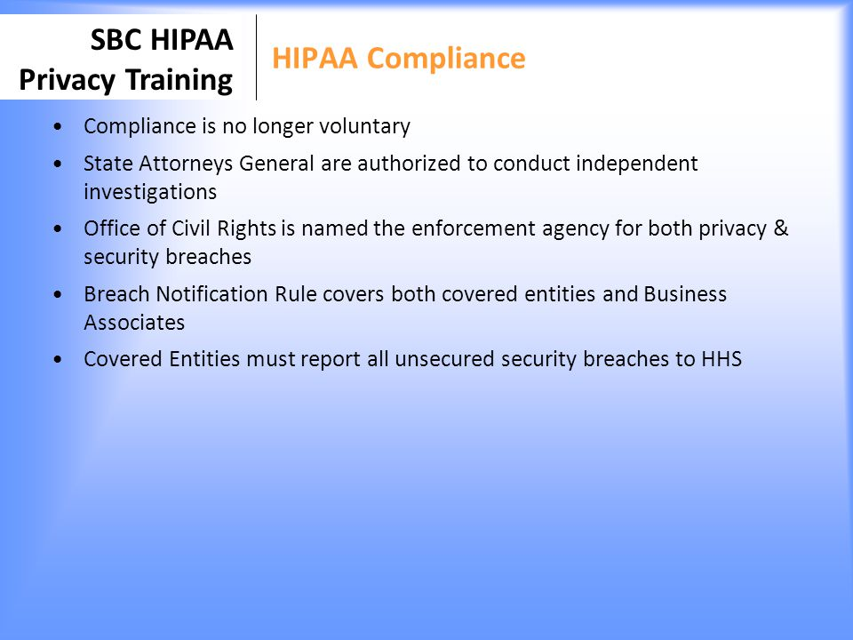 HIPAA Compliance Compliance is no longer voluntary