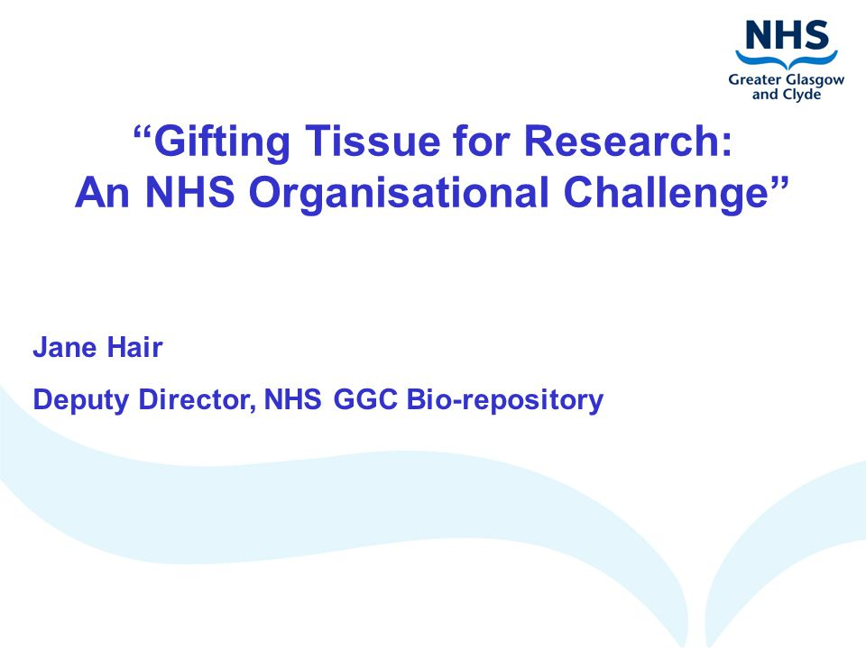 Gifting Tissue for Research: An NHS Organisational Challenge