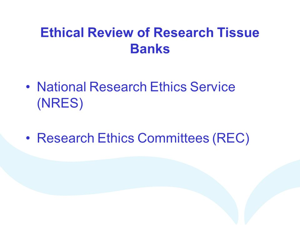 Ethical Review of Research Tissue Banks