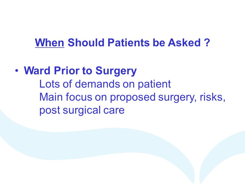 When Should Patients be Asked