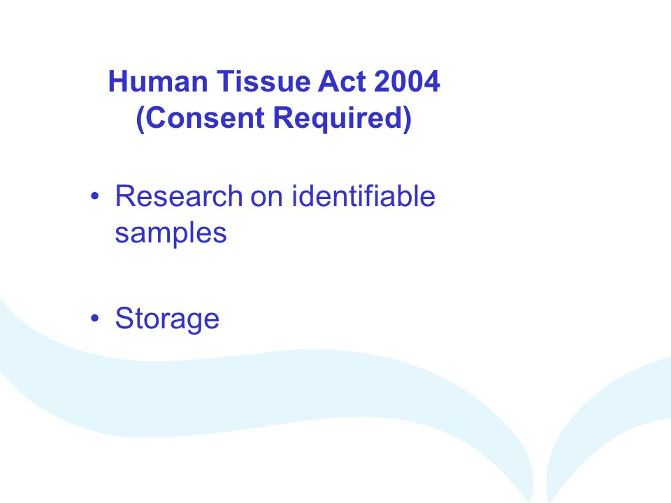 Human Tissue Act 2004 (Consent Required)