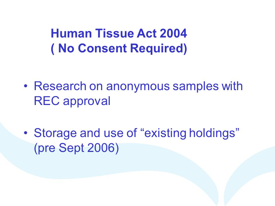 Human Tissue Act 2004 ( No Consent Required)