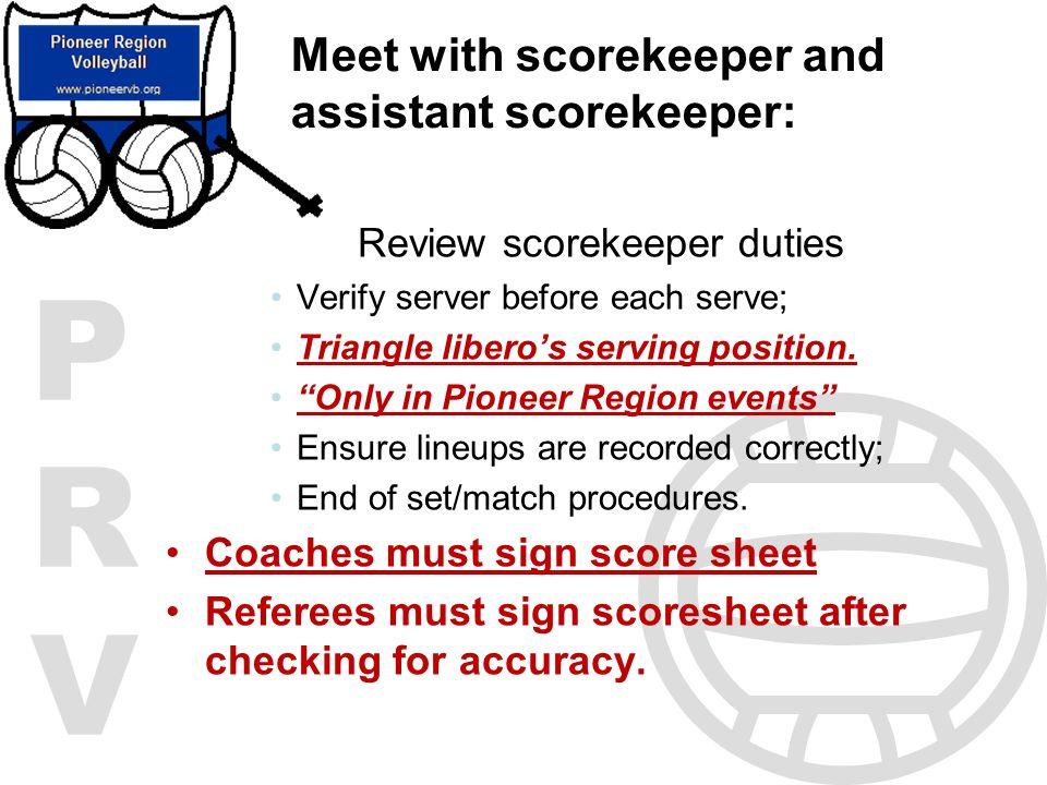 Meet with scorekeeper and assistant scorekeeper: