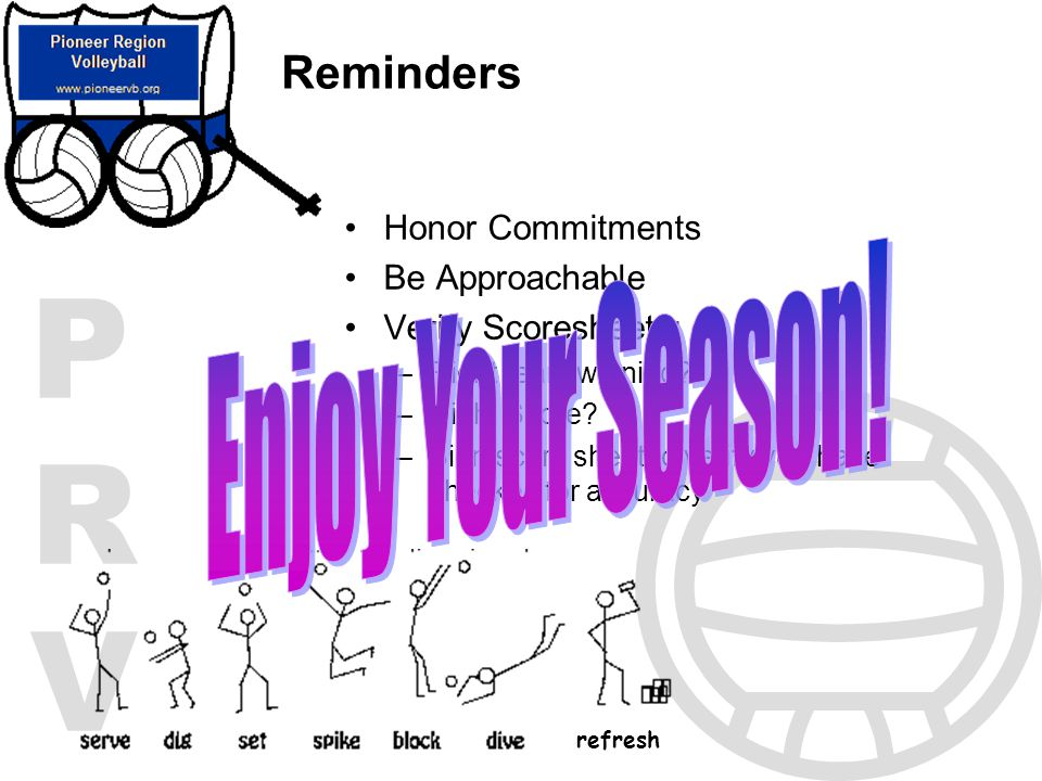Enjoy Your Season! Reminders Honor Commitments Be Approachable
