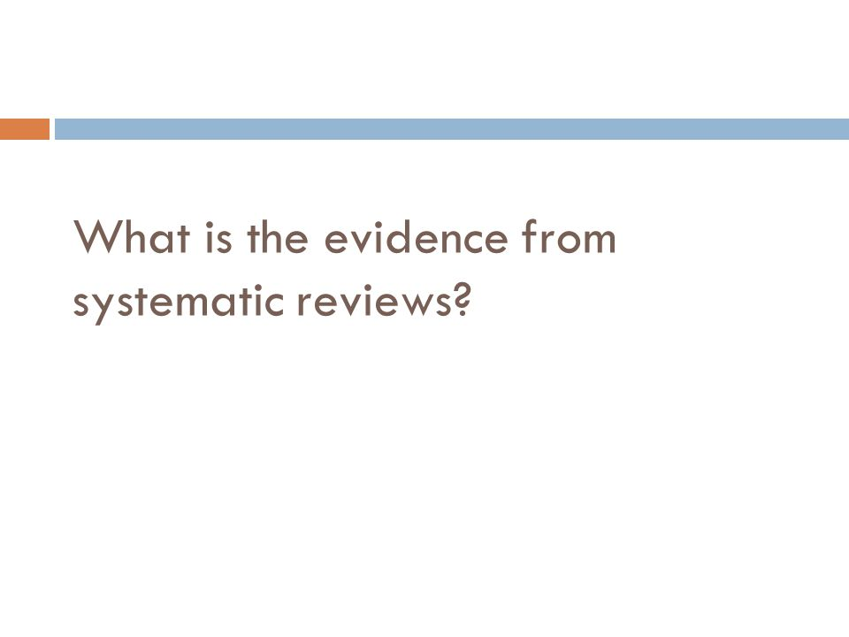 What is the evidence from systematic reviews