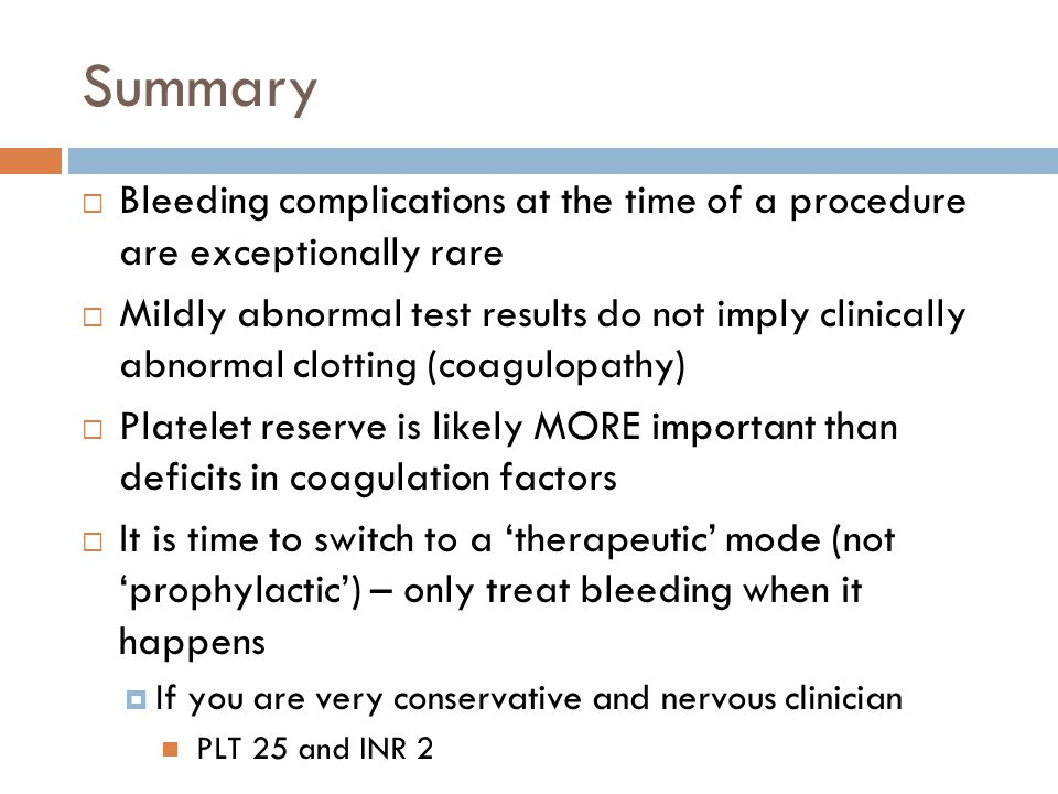 Summary Bleeding complications at the time of a procedure are exceptionally rare.