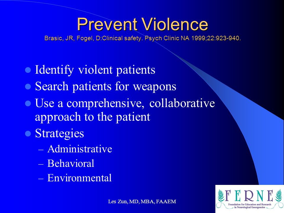 Prevent Violence Brasic, JR, Fogel, D:Clinical safety