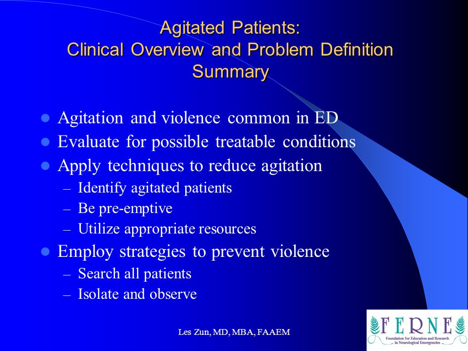 Agitated Patients: Clinical Overview and Problem Definition Summary