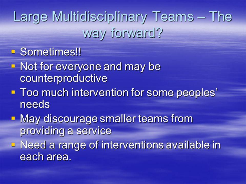 Large Multidisciplinary Teams – The way forward