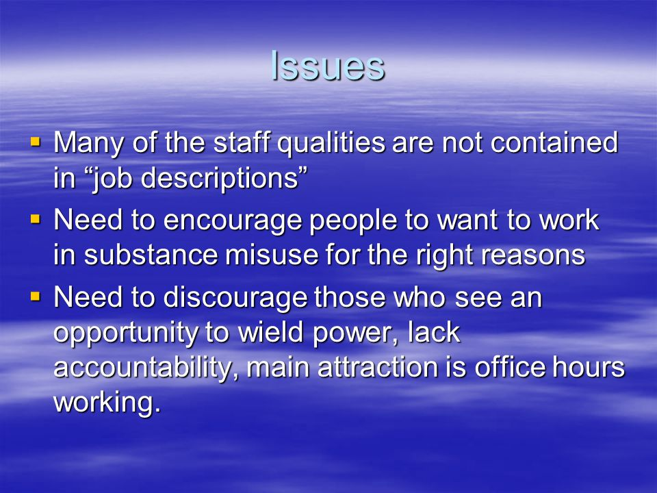 Issues Many of the staff qualities are not contained in job descriptions