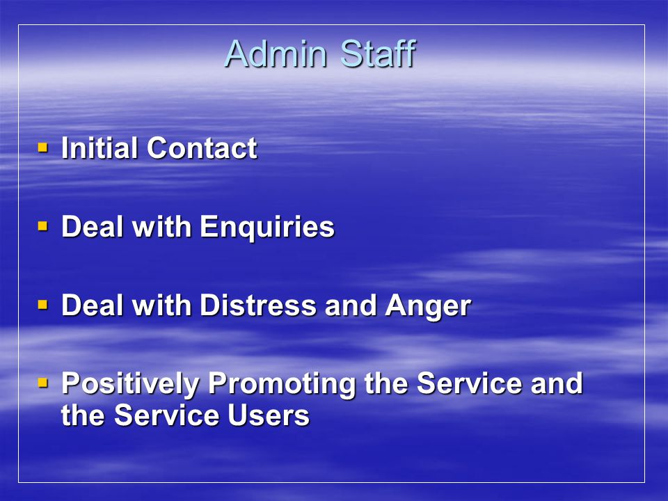 Admin Staff Initial Contact Deal with Enquiries