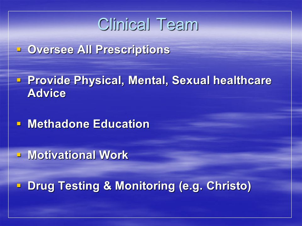 Clinical Team Oversee All Prescriptions