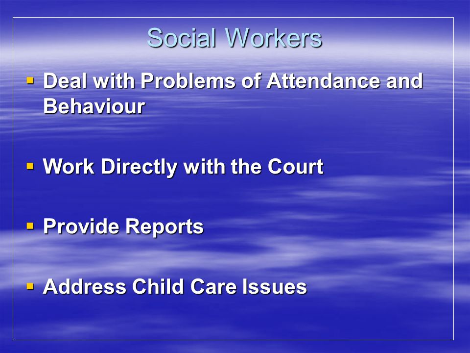 Social Workers Deal with Problems of Attendance and Behaviour