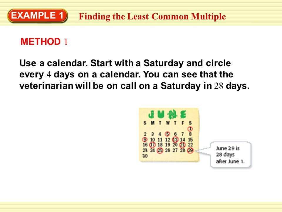 EXAMPLE 1 Finding the Least Common Multiple.