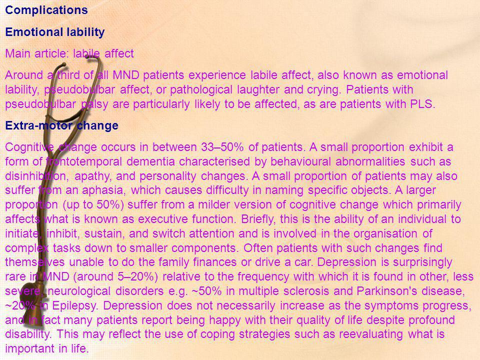 Complications Emotional lability. Main article: labile affect.