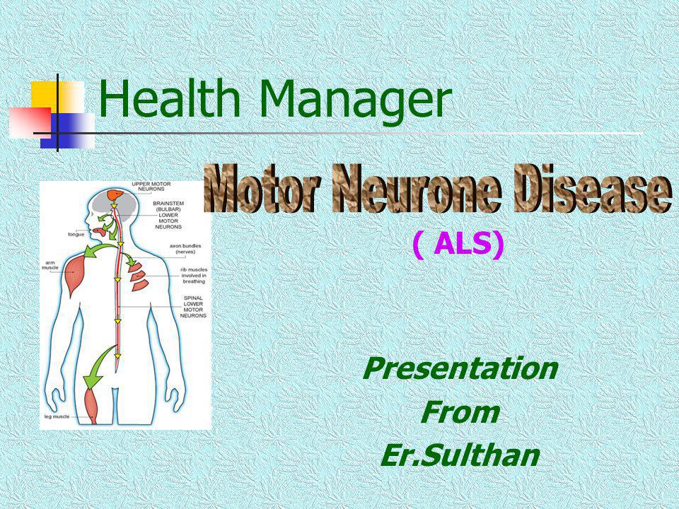 Health Manager Motor Neurone Disease ( ALS) Presentation From