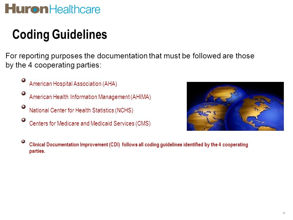 Coding Guidelines For reporting purposes the documentation that must be followed are those. by the 4 cooperating parties: