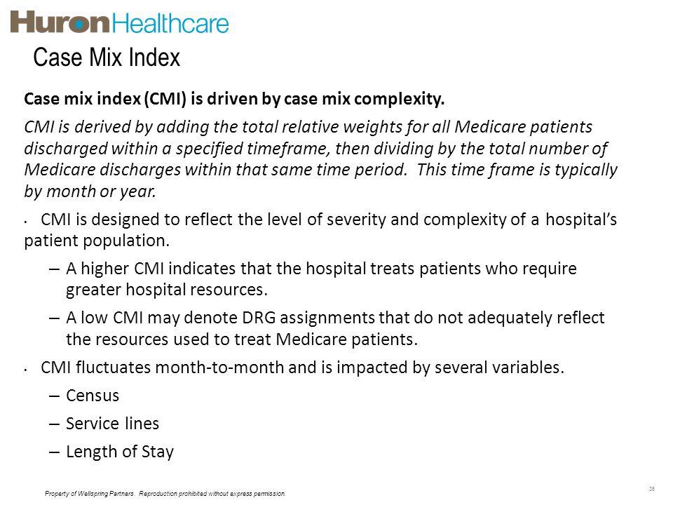 Case Mix Index Case mix index (CMI) is driven by case mix complexity.