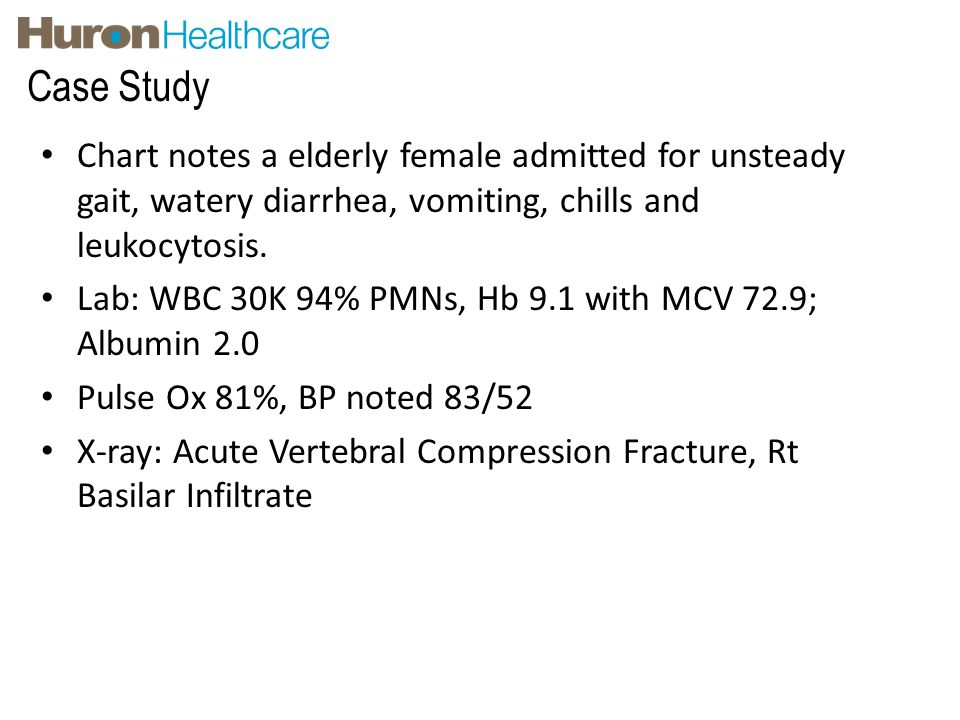 Case Study Chart notes a elderly female admitted for unsteady gait, watery diarrhea, vomiting, chills and leukocytosis.