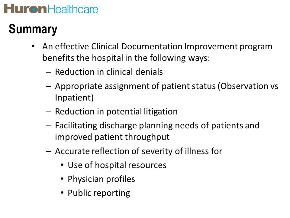 Summary An effective Clinical Documentation Improvement program benefits the hospital in the following ways: