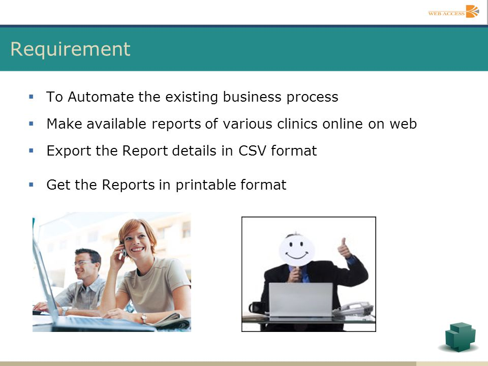 Requirement To Automate the existing business process
