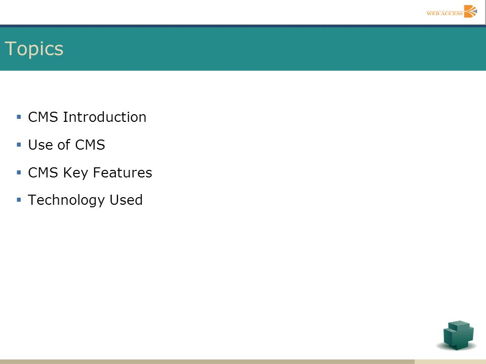 Topics CMS Introduction Use of CMS CMS Key Features Technology Used
